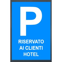 Tabella in lamiera 10/10 con cartello Parcheggio riservato ai clienti hotel