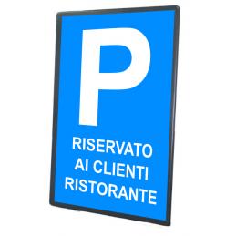 Tabella in lamiera 10/10 con cartello Parcheggio riservato ai clienti ristorante