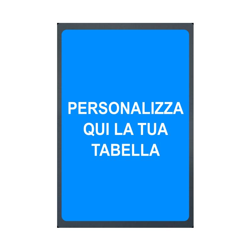 Tabella in lamiera per segnaletica da personalizzare